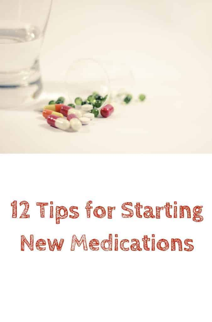 12 tips for starting new medications. This is the designated pinterest pin.