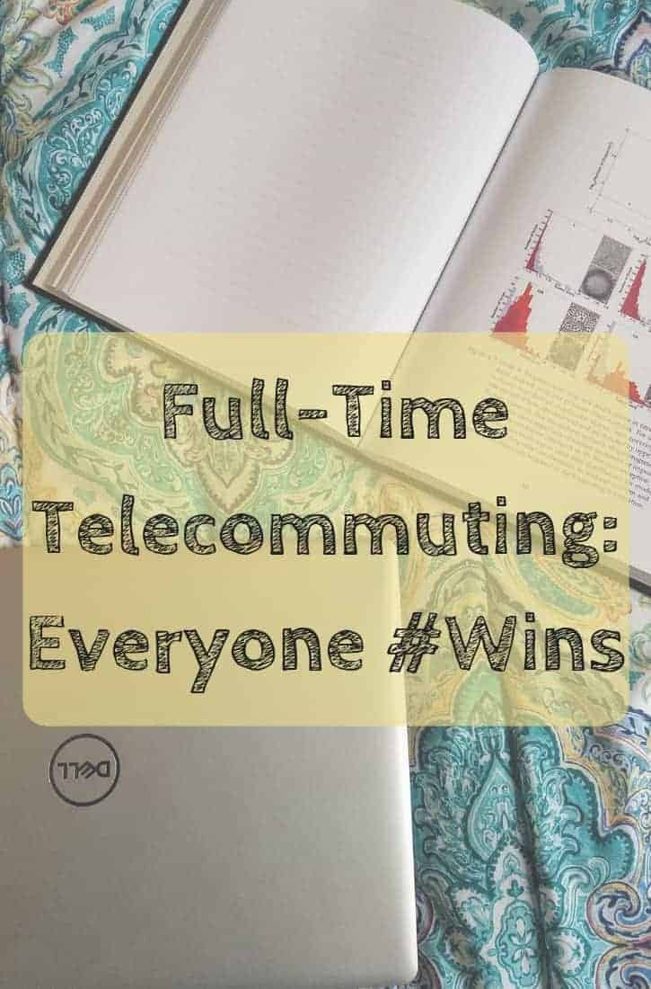 It's Time to Embrace Full-Time Telecommuting
