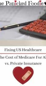On the right is a black hand calculator with red buttons and on the left is a pen. Both items lay on insurance paperwork and healthcare bills. Below the picture are the words 'Fixing US Healthcare' followed by a dark red horizontal line, and then the words 'The Cost of Medicare For All vs. Private Insurance. Below that, is a red heart with a bandaid on it. At the top of the pin are the words 'The Panicked Foodie' with a black mixing bowl stamped with a red heart filled with white sugar cubes.